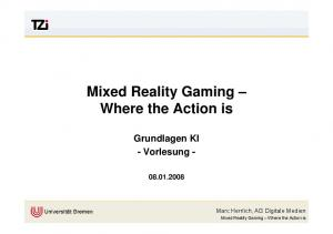 Mixed Reality Gaming Where the Action is