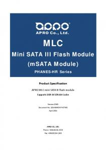 MLC. Mini SATA III Flash Module (msata Module) PHANES-HR Series. Product Specification. APRO MLC mini SATA III flash module