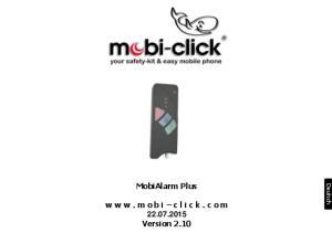 MobiAlarm Plus w w w. m o b i c l i c k. c o m Version 2.10