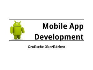 Mobile App Development. - Grafische Oberflächen -