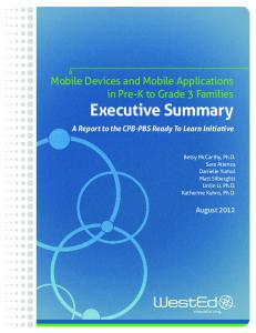 Mobile Devices and Mobile Applications in Pre-K to Grade 3 Families Executive Summary