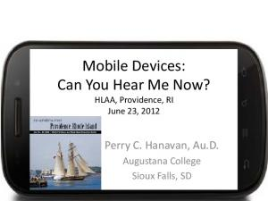 Mobile Devices: Can You Hear Me Now?