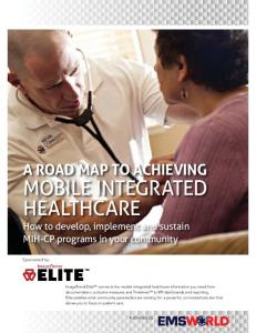 MOBILE INTEGRATED HEALTHCARE How to develop, implement and sustain MIH-CP programs in your community