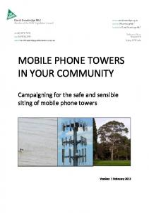 MOBILE PHONE TOWERS IN YOUR COMMUNITY. Campaigning for the safe and sensible siting of mobile phone towers