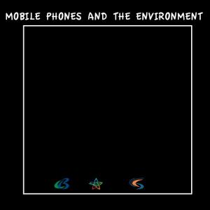 MOBILE PHONEs AND THE ENVIRONMENT UNEP