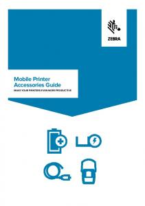 Mobile Printer Accessories Guide MAKE YOUR PRINTERS EVEN MORE PRODUCTIVE