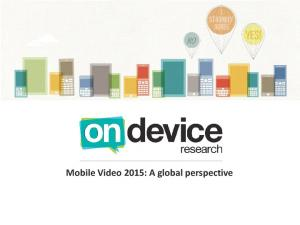 Mobile Video 2015: A global perspective