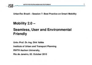 Mobility 2.0 Seamless, User and Environmental Friendly