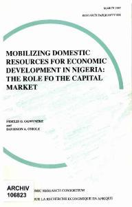 MOBILIZING DOMESTIC RESOURCES FOR ECONOMIC DEVELOPMENT IN NIGERIA: THE ROLE FO THE CAPITAL MARKET