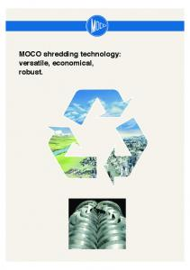 MOCO shredding technology: versatile, economical, robust