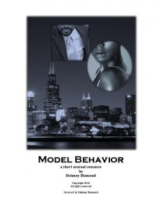 Model Behavior a short sensual romance by Delaney Diamond. Copyright 2010 All rights reserved. Cover art by Delaney Diamond