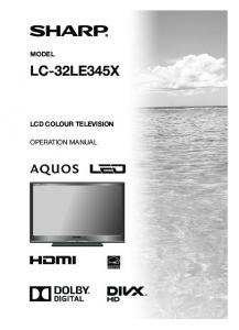 MODEL LC-32LE345X LCD COLOUR TELEVISION OPERATION MANUAL