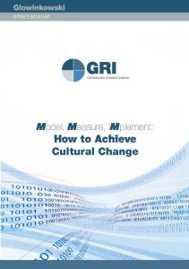 Model, Measure, implement: How to Achieve Cultural Change. Model, Measure implement: How to achieve sustainable cultural change