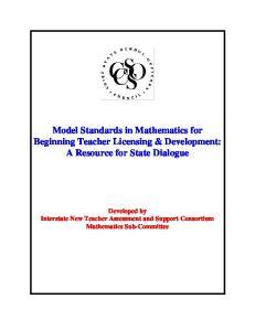 Model Standards in Mathematics for Beginning Teacher Licensing & Development: A Resource for State Dialogue