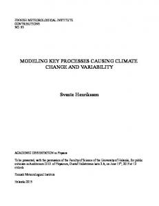 MODELING KEY PROCESSES CAUSING CLIMATE CHANGE AND VARIABILITY. Svante Henriksson