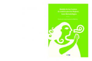 Modelo de los Centros de Justicia para las Mujeres. Guía Metodológica. Centro de Justicia para las Mujeres