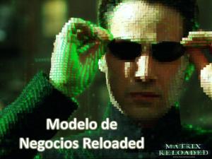Modelo de Negocios Reloaded