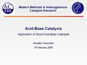 Modern Methods in Heterogeneous Catalysis Research Acid-Base Catalysis