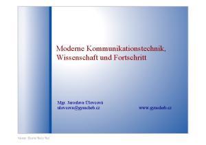Moderne Kommunikationstechnik, Wissenschaft und Fortschritt