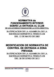 MODIFICACION DE NORMAVITA DE CONTROL DE ENTRADA A ZONA PRIVADA RATIFICACION DE LA ASAMBLEA DE LA SOCIEDAD DEPORTIVA TENIS CLUB DEL 28 DE JUNIO DE 2012