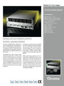 MODULAR DC POWER SUPPLY MODEL 62000B SERIES MODEL 62000B SERIES. Modular DC Power Supply. Key Features :