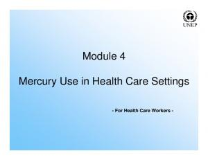 Module 4. Mercury Use in Health Care Settings. - For Health Care Workers -