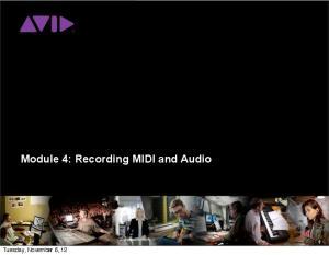 Module 4: Recording MIDI and Audio. Tuesday, November 6, 12