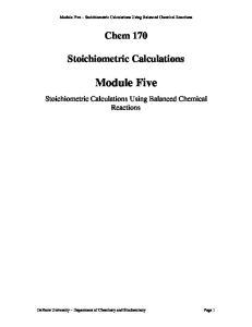 Module Five Stoichiometric Calculations Using Balanced Chemical Reactions. Chem 170. Stoichiometric Calculations. Module Five