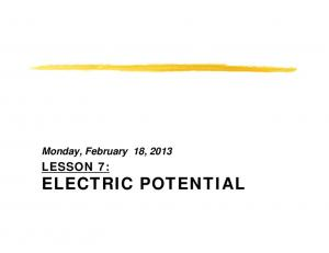 Monday, February 18, 2013 LESSON 7: ELECTRIC POTENTIAL