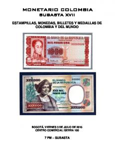MONETARIO COLOMBIA SUBASTA XVII ESTAMPILLAS, MONEDAS, BILLETES Y MEDALLAS DE COLOMBIA Y DEL MUNDO