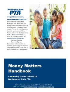 Money Matters Handbook. Leadership Guide Washington State PTA. Leadership Resources:
