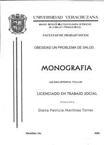 MONOGRAFIA UNIVERSIDAD VERACRUZANA. Diana Patricia Martinez Torres L1CENCIADO EN TRABAJO SOCIAL OBESIDAD UN PROBLEMA DE SALUD