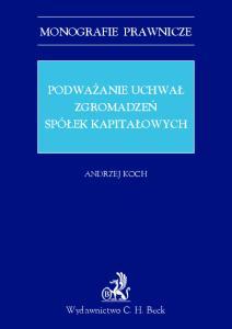 MONOGRAFIE PRAWNICZE. Andrzej Koch. Wydawnictwo C. H. Beck