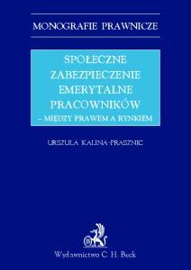 MONOGRAFIE PRAWNICZE. Urszula Kalina-Prasznic. Wydawnictwo C. H. Beck