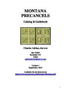 MONTANA PRECANCELS. Catalog & Guidebook. Charles Adrion, PSS Box Rochester NY Version 1 September, 2015