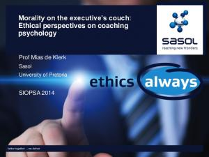 Morality on the executive s couch: Ethical perspectives on coaching psychology