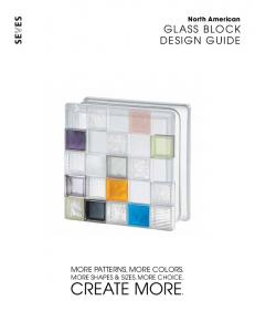 More Patterns. More Colors. More Shapes & Sizes. More Choice. Create More. North American Glass Block