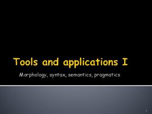 Morphology, syntax, semantics, pragmatics