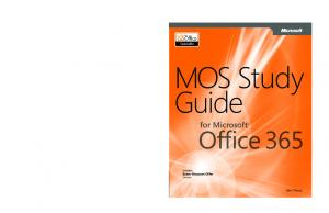 MOS Study Guide. Office 365. MOS Study Guide for Microsoft Office 365. for Microsoft. MOS Study Guide for. Microsoft Office 365