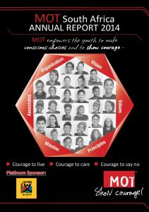 MOT South Africa ANNUAL REPORT conscious choices and to show courage. MOT empowers the youth to make