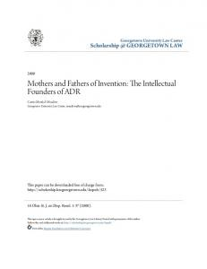 Mothers and Fathers of Invention: The Intellectual Founders of ADR