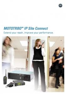 MOTOTRBO IP Site Connect. Extend your reach, improve your performance