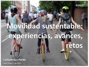 Movilidad sustentable: experiencias, avances, retos. Carlosfelipe Pardo