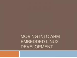 MOVING INTO ARM EMBEDDED LINUX DEVELOPMENT