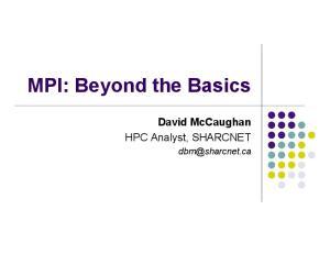 MPI: Beyond the Basics