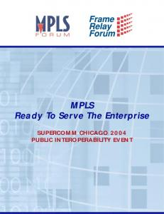 MPLS Ready To Serve The Enterprise SUPERCOMM CHICAGO 2004 PUBLIC INTEROPERABILITY EVENT
