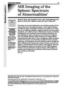 MR Imaging of the Spleen: Spectrum of Abnormalities 1