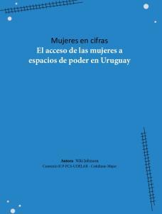 Mujeres en cifras El acceso de las mujeres a espacios de poder en Uruguay