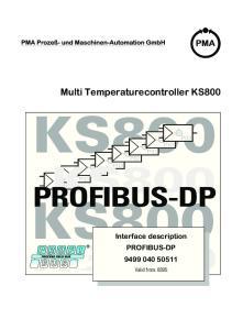 Multi Temperaturecontroller KS800 KS800 PID PID PID PID PID PID PID PROFIBUS-DP PID KS800. Interface description KS800 PROFIBUS-DP