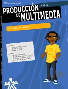 MULTIMEDIA PRODUCCIÓN. Introducción HTML. Análisis 1. HTML. Atributos de etiquetas. Etiquetas HTML. Tablas en HTML